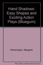 Hand Shadows: Easy Shapes and Exciting Action Plays (Bluegum)-Margaret Hetherin