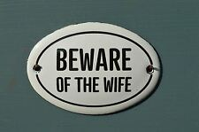 SMALL OVAL ENAMEL METAL BEWARE OF THE WIFE DOOR SIGN PLAQUE