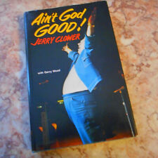 """JERRY CLOWER """"AIN'T GOD GOOD"""" Hardcover 1975 AUTOGRAPHED"""