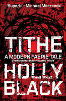 Tithe (Modern Tale of Faerie), Holly Black, Very Good condition, Book