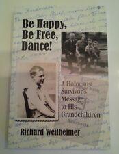 Be Happy Be Free Dance Holocaust Survivor's Message Memoirs Book