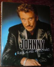 Johnny ( Hallyday ) Rock' n roll attitude 162 pages Gilles Lhote Lafon 2003