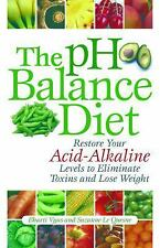 The pH Balance Diet: Restore Your Acid-Alkaline Levels to Eliminate Toxins and