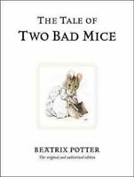 The Tale of Two Bad Mice by Beatrix Potter 9780723247746 | Brand New