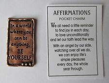k In world where u can be anything be yourself AFFIRMATIONS Pocket Charm TOKEN