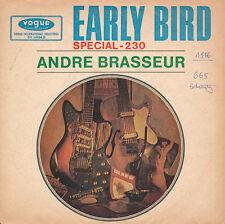 "7"" - ANDRE BRASSEUR - EARLY BIRD / SPECIAL - 230 - vogue DV 14464 B - DE 1964"