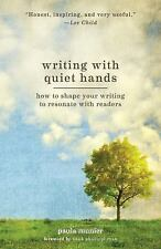 Writing with Quiet Hands : How to Shape and Sell a Compelling Story Through...
