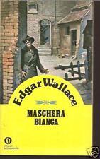 OSCAR MONDADORI GIALLI 1049-EDGAR WALLACE- MASCHERA BIANCA -OTTIMO-SM89