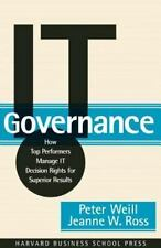 IT Governance : How Top Performers Manage IT Decision.... Weill, Ross