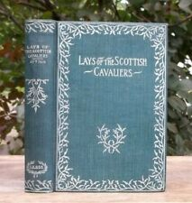 LAYS OF THE SCOTTISH CAVALIERS by William Edmonstoune Aytoun 1900 POEMS POETRY