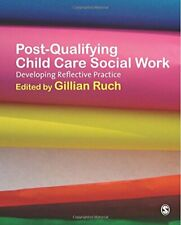 Post-Qualifying Child Care Social Work: Developing Reflective ... Paperback Book
