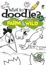 What to Doodle? Jr.--On the Farm & in the Wild (Hardback or Cased Book)