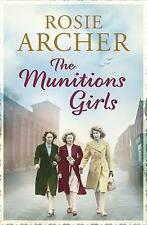 The Munitions Girls: 1: The Bomb Girls by Rosie Archer (Paperback, 2015)
