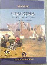 CIALOMA. RACCOLTA DI POESIE SICILIANE | 9788874427710 ATRIA, NINO