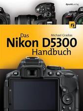 Das Nikon D5300 Handbuch Gradias, Michael