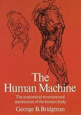 Dover Anatomy for Artists: The Human Machine : The Anatomical Structure and Mech