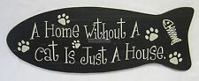 New Rustic Country Wooden Wall Sign a Home Without a Cat is Just a House WRD149