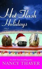 Hot Flash Holidays by Nancy Thayer (2006, Paperback) Novel