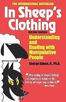 In Sheep's Clothing: Understanding and Dealing with Manipulative People: By S...