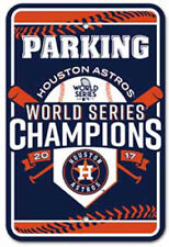 Houston Astros - 2017 World Series Champs Parking Sign  Official MLB Item
