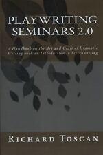 Playwriting Seminars 2.0: A Handbook On The Art And Craft Of Dramatic Writing...