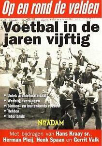 Op En Rond De Velden - Voetbal In De Jaren Vijftig   New seal dvd Feyenoord