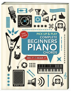 Pick up and Play Complete Beginners Piano Chords (Paperback,Spiral)
