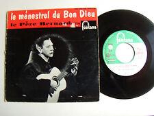 """LE MENESTREL DU BON DIEU, Le Père Bernard 7"""" EP 45T 1961 French PHILIPS 460.624"""