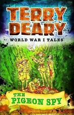 The Pigeon Spy (World War I Tales), Terry Deary, New Book
