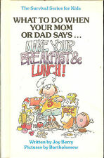 What to Do When Your Mom or Dad Says MAKE YOUR BREAKFAST & LUNCH! - Joy Berry HB