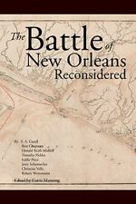 The Battle of New Orleans Reconsidered by Curtis Manning (2014, Hardcover)