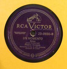 PEDRO VARGAS / VEN PRONTO / UN MOMENTO / 78 RPM / EX+