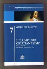 Antonio Sabetta I LUMI DEL CRISTIANESIMO Fonti teologiche opera Vico 2006