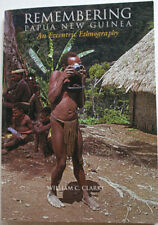 Remembering Papua New Guinea: An Eccentric Ethnography. W. Clarke (2003)