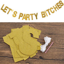Bchelorette party Banner Lets Party Bitches Glitter Golden Cardstock Decoration