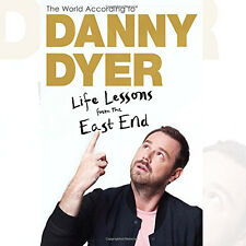 The World According to Danny Dyer: Life Lessons from the East End By Danny Dyer