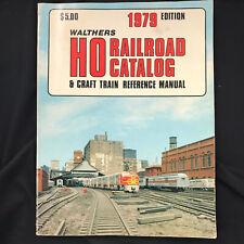 Walthers HO Railroad Catalog & Craft Train Reference Manual 1979