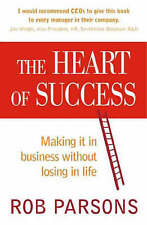 The Heart of Success by Rob Parsons (Paperback, 2002)