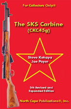 The SKS Carbine (CKC45g), 5th Edition FREE SHIPPING by S Kehaya & J Poyer- rifle