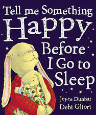 Tell Me Something Happy Before I Go To Sleep [Paperback]