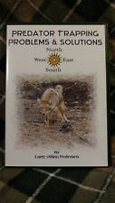 predator trapping problems & solutions By Larry (slim) pedersen