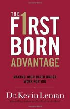 The Firstborn Advantage: Making Your Birth Order W