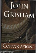 John Grisham -=La Convocazione = Ed. Mondadori =1° Edizione 2002