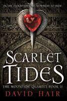 Scarlet Tides [The Moontide Quartet] Hair, David Good