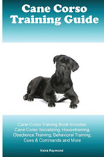 Raymond kiera-cane corso training Gd cane co book new