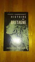 Histoire de Bretagne - Joseph Chardronnet - Nouvelles Editions Latines 1965