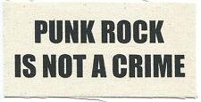 PUNK ROCK IS NOT A CRIME - CLOTH PATCH -sew on **FREE SHIPPING**