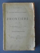 E Ténot .Les nouvelles défenses de la France .LA FRONTIERE 1870 - 1882 , 1883.