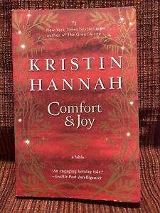 Comfort & Joy: A Fable by Kristin Hannah (2020, Paperback)