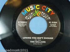 The Ballads: Loving You Isn't Enough / I'm Gonna Miss You  [Original, UNPLAYED]